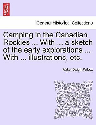 Camping in the Canadian Rockies ... With ... a . Wilcox, Dwight.#