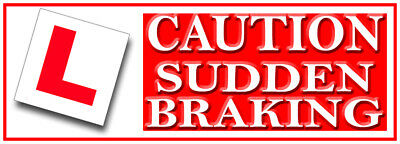 Caution Sudden Braking driving instructor vinyl sticker learner driver small