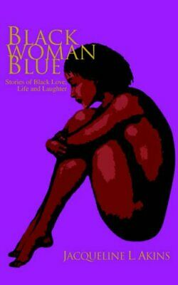 Black Woman Blue:Stories of Black Love, Life and Laughter.by Akins, L. New.#