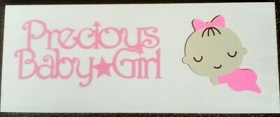 "Signage - White,  ""PRECIOUS BABY GIRL"" with Pink Letters 5"" x 12"" x 1/4"" NEW"