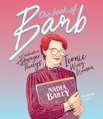 NEW - The Book of Barb: A Celebration of Stranger Things' Iconic Wing Woman