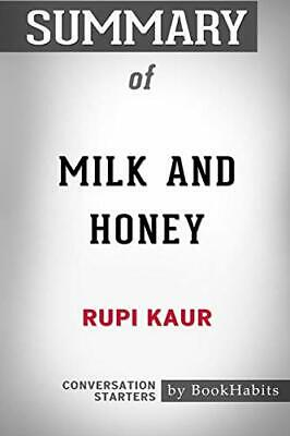 Summary of Milk and Honey by Rupi Kaur: Conversation Starters. BookHabits.#*=