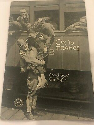 Ww I Post Card Goodbye Girlie On To France  Real Photo War Postal Dept
