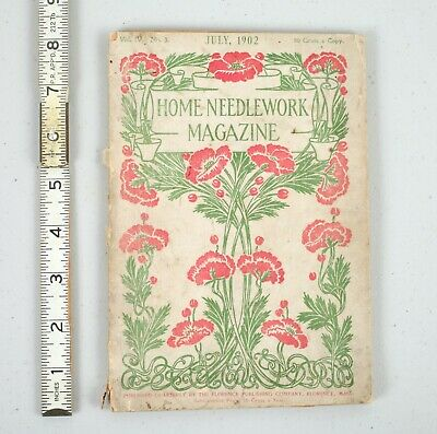July 1902 Home Needlework Magazine Florence Publishing Sewing Crafts