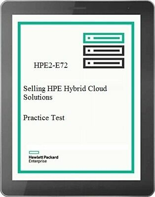 HPE2-E72 – Selling HPE Hybrid Cloud Solutions