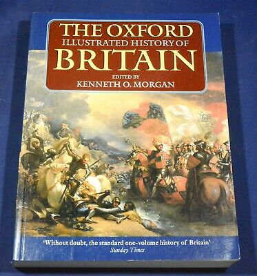The Oxford Illustrated History Of Britain Ed. By Kenneth O Morgan 1997 Paperback