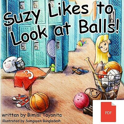 Suzy Likes To Look at Balls- Mega Funny Children/Adult (PDF) Book fast delivery