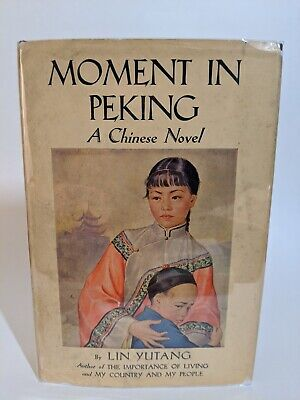 Signed Copy Moment in Peking A Chinese Novel by Lin Yutang 1939 First Edition