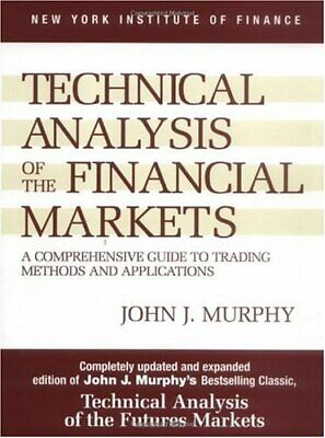 Technical Analysis of the Financial Markets: A Comprehensive Guide.. | E-Edition