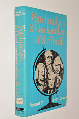 Brian Loomes WATCHMAKERS AND CLOCKMAKERS OF THE WORLD Vol 2 hb dj 1976
