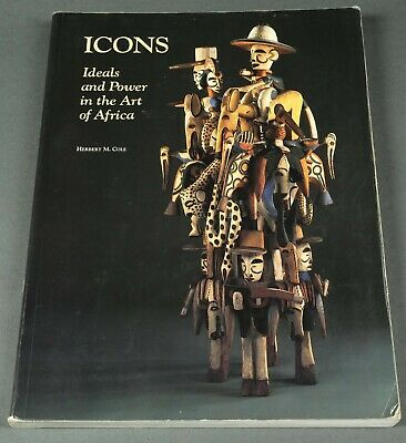 Book: Icons, Ideals & Power in the Art of Africa, H. Cole, 1989 PB