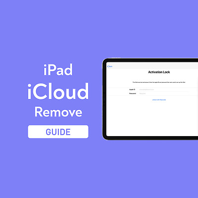 iPad iCloud Remove Guide - 100% Trusted