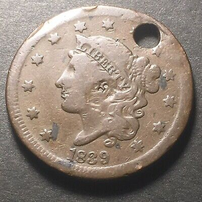 1839 Us Large Cent 1c Great Full Liberty & Nice Color Obsolete Type Coin Holed