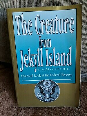 The Creature from Jekyll Island: A Second Look at the Federal Reserve-signed!