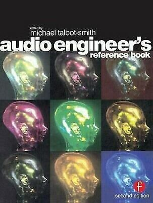 Audio Engineer's Reference Book by Talbot-Smith, Michael