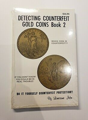 Detecting Counterfeit Gold Coins Book 2 By Lonesome John BRAND NEW