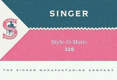 Rare Deluxe Enlarged Singer Slant-O-Matic Sewing Machine Model 328 328K Manual