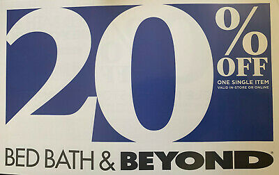 1-  Bed Bath Beyond 20% off 1 Item *** Online Coupon***   Expires  6/8/20