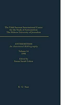 Antisemitism: An Annotated Bibliography 1998: 14. Cohen 9783598237133 New<|