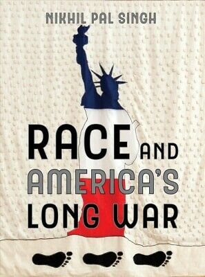 Race and America's Long War, Paperback by Singh, Nikhil Pal, Brand New, Free ...