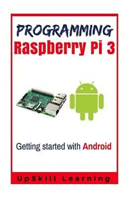 Guide to Raspberry Pi 3 and Android Development, Paperback by Learning, Upski...