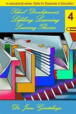 School Development, Lifelong Learning, & Learning Theories, Paperback by Gore...