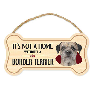 "Dog Bone Sign, Wood, It's Not A Home Without A Border Terrier, 10"" x 5"" Sign"
