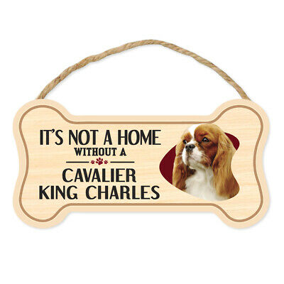 """Dog Bone Sign, Wood, Not Home Without Cavalier King Charles Spaniel, 10"""" x 5"""""""
