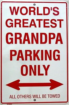 "8 X 12"" "" WORLDS GREATEST GRANDPA PARKING ONLY "" Sign"