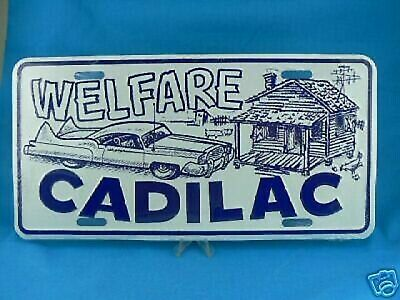 """ WELFARE CADILAC ""  Embossed License Plate Tag Caddy Cadillac"