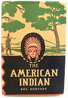 The American Indian by Northey  1939  Life, Habitat & Environment 1939 Illus