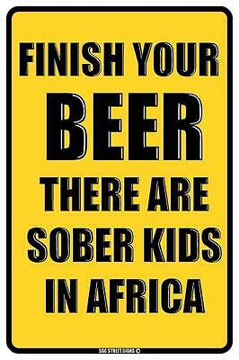 "Finish your beer! *NEW* funny humor alcohol sign joke 18""x12"""