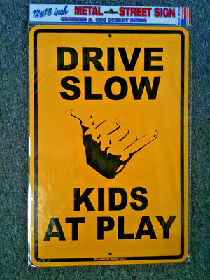 DRIVE SLOW KIDS AT PLAY Metal Street Sign Child Safety Caution//Children Warning