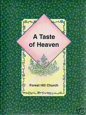 CHARLOTTE NC 1999 A TASTE OF HEAVEN COOK BOOK FOREST HILL CHURCH *NORTH CAROLINA