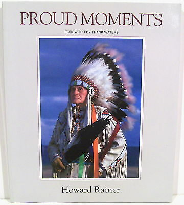 Proud Moments - Native American Portraits  1991  Signed