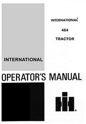 INTERNATIONAL 464  Tractor Operators Manual IH