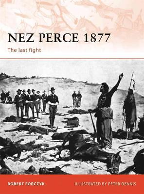 Osprey Campaign 231 : NEZ PERCE 1877 The last fight
