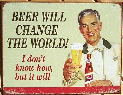 Beer Will Change The World TIN SIGN poster funny vtg retro bar wall decor 1552