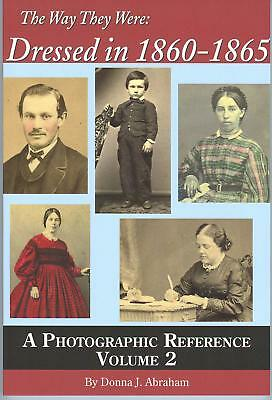 DRESSED IN 1860-1865 LADY CIVIL WAR VOL 2 *NEW BOOK ** HUNDREDS OF PHOTOS GREAT