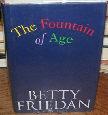 The Fountain of Age by Betty Friedan, FIRST EDITION