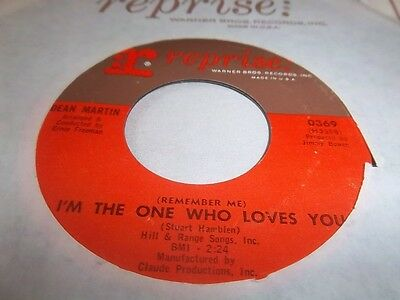 DEAN MARTIN-I'M THE ONE WHO LOVES YOU/BORN TO LOSE REPRISE 0369 VG 45