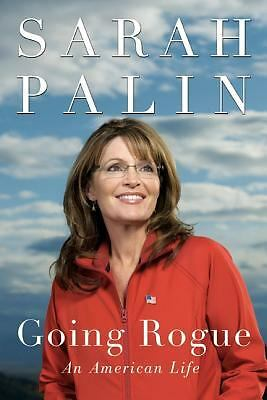 Going Rogue: An American Life by Sarah Palin (2009, Hardcover)