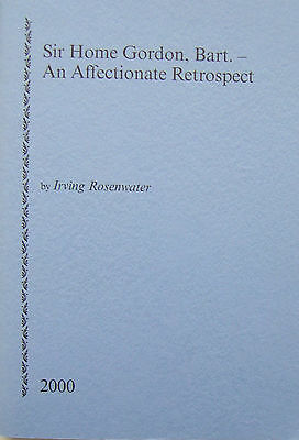 SIR HOME GORDON, Bart.~ An Affectionate Retrospect by Irving Rosenwater