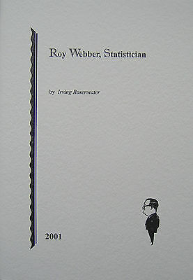 ROY WEBBER, STATISTICIAN by Irving Rosenwater