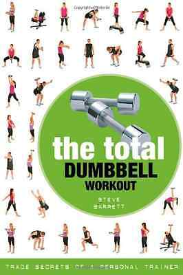 The Total Dumbbell Workout: Trade Secrets of a Personal - Paperback NEW Steve Ba