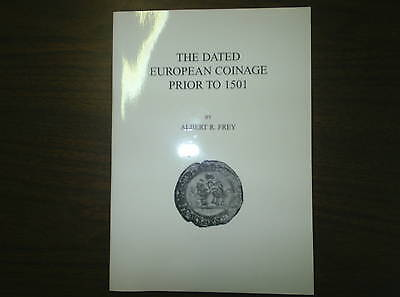 The Dated European Coinage Prior to 1501, By Albert R. Frey