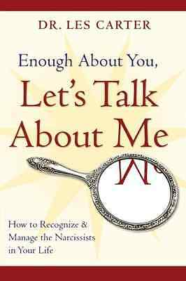 Enough About You, Let's Talk About Me: How to Recognize - Paperback NEW Carter,