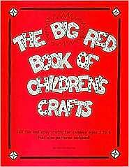 The Big Red Book of Children's Crafts : 101 Fun and Easy Crafts for Children...