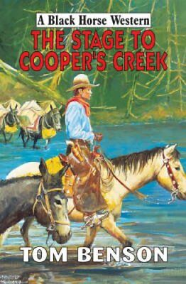 The Stage to Cooper's Creek by Tom Benson (Hardback, 2006)