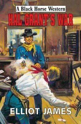 Hal Grant's War by James Elliot (Hardback, 2006)